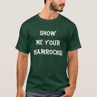 Zeigen Sie mir Ihre Kleeblätter! T-Shirt