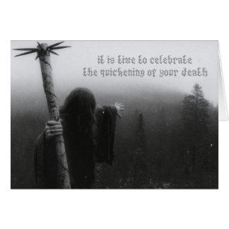 Zeit, die Beschleunigung Ihres Todes zu feiern Grußkarte