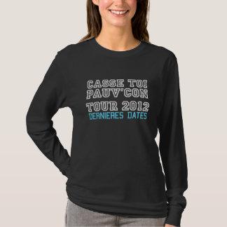 Zerschlagen toi pauv' Idiot Umdrehung 2012 - T-Shirt