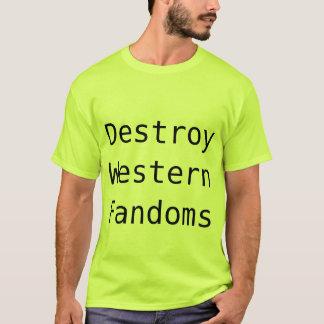 Zerstören Sie WesternFandom T-Shirt
