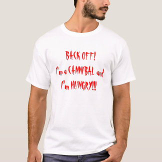 Ziehen Sie sich zurück! Ich bin ein Kannibale und T-Shirt