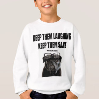 """Zitat: """"Behalten Sie sie zu lachen, sie gesund zu Sweatshirt"""