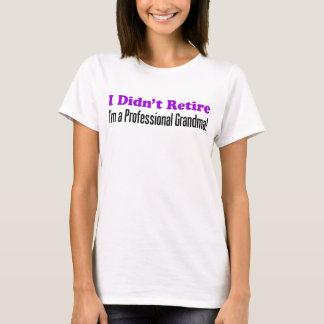 Zog sich nicht berufliche Großmutter zurück T-Shirt