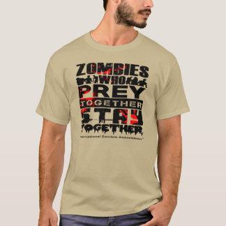 Zombies, die zusammen PREY, bleiben zusammen T-Shirt