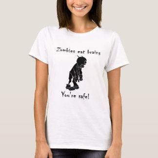 Zombies essen Gehirne - Sie sind sicher T-Shirt