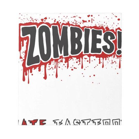 Zombies hassen Schnellimbiß Notizblock
