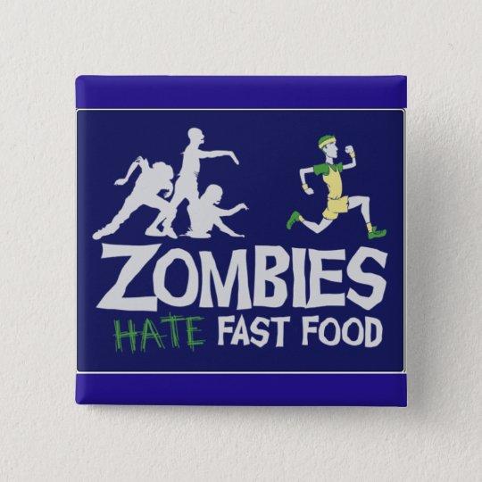Zombies hassen Schnellimbiß Quadratischer Button 5,1 Cm
