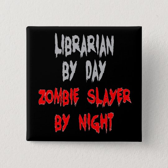 Zombieslayer-Bibliothekar Quadratischer Button 5,1 Cm