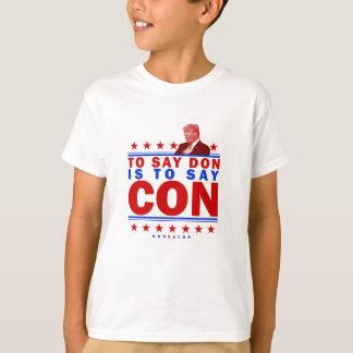 Zu Don zu sagen ist Betrug zu sagen T-Shirt