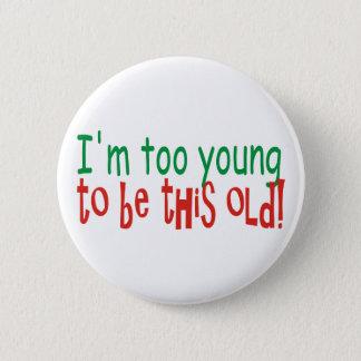 Zu jung alt sein runder button 5,7 cm