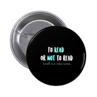 Zu lesen oder nicht lesen… runder button 5,1 cm