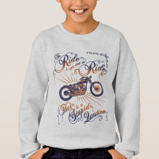 Zu reiten oder nicht III Sweatshirt