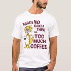 Zu viel Kaffee T-Shirt