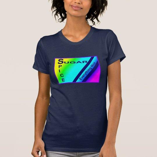 Zucker, Gewürz… alles Nizza Mode-Shirt 4 sie T-Shirt