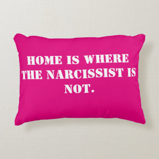Zuhause ist, wo der Narcissist nicht Kissen