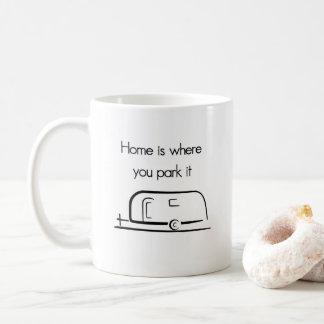 Zuhause ist, wo Sie es RV-Camper-Tasse parken Kaffeetasse