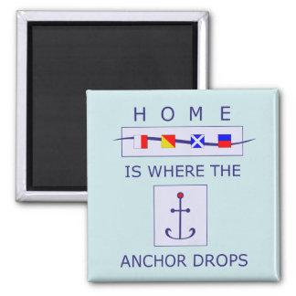 Zuhause ist, wohin der Anker Seemagneten Quadratischer Magnet