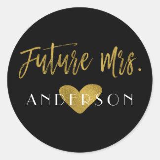 Zukünftige Frau Goldfolien-Brautparty-Aufkleber Runder Aufkleber