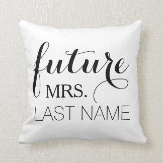 Zukünftiges Ehefrau-Kissen Kissen