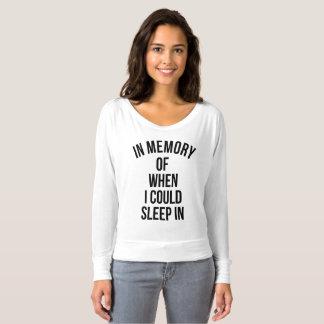 Zum Gedenken an, als ich herein schlafen könnte T-shirt