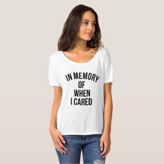 Zum Gedenken an, als ich mich interessierte T-Shirt