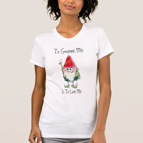 Zum Gnome bin ich zur Liebe ich Cartoon T-Shirt