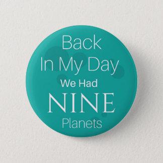 Zurück in meinem Tag hatten wir NEUN Planeten Runder Button 5,1 Cm