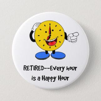 Zurückgezogen--Jede Stunde ist eine glückliche Runder Button 7,6 Cm
