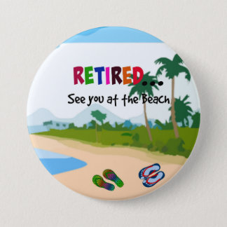 Zurückgezogen… sehen Sie Sie am Strand Runder Button 7,6 Cm