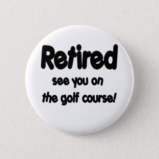 Zurückgezogen sehen Sie Sie auf dem Golfplatz Runder Button 5,1 Cm
