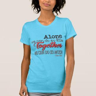 Zusammen können wir soviel tun T-Shirt