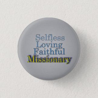 Zuverlässiger selbstloser ministerieller Missionar Runder Button 3,2 Cm